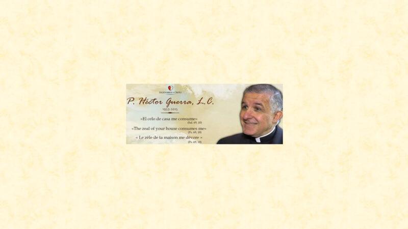 Le Père Héctor Guerra, prêtre légionnaire du Christ dans la période de fondation (1953-2015)
