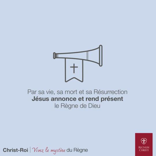 Par sa vie, sa mort et sa Résurrection  Jésus annonce et rend présent le Règne de Dieu